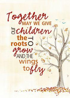 Picture of tree with the quote together may we give our children the roots to grow and the wings to fly