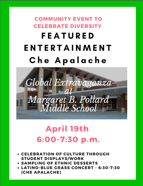 Global Extravaganza at Margaret B Pollard Middle School April 19th 6:00pm to 7:30pm