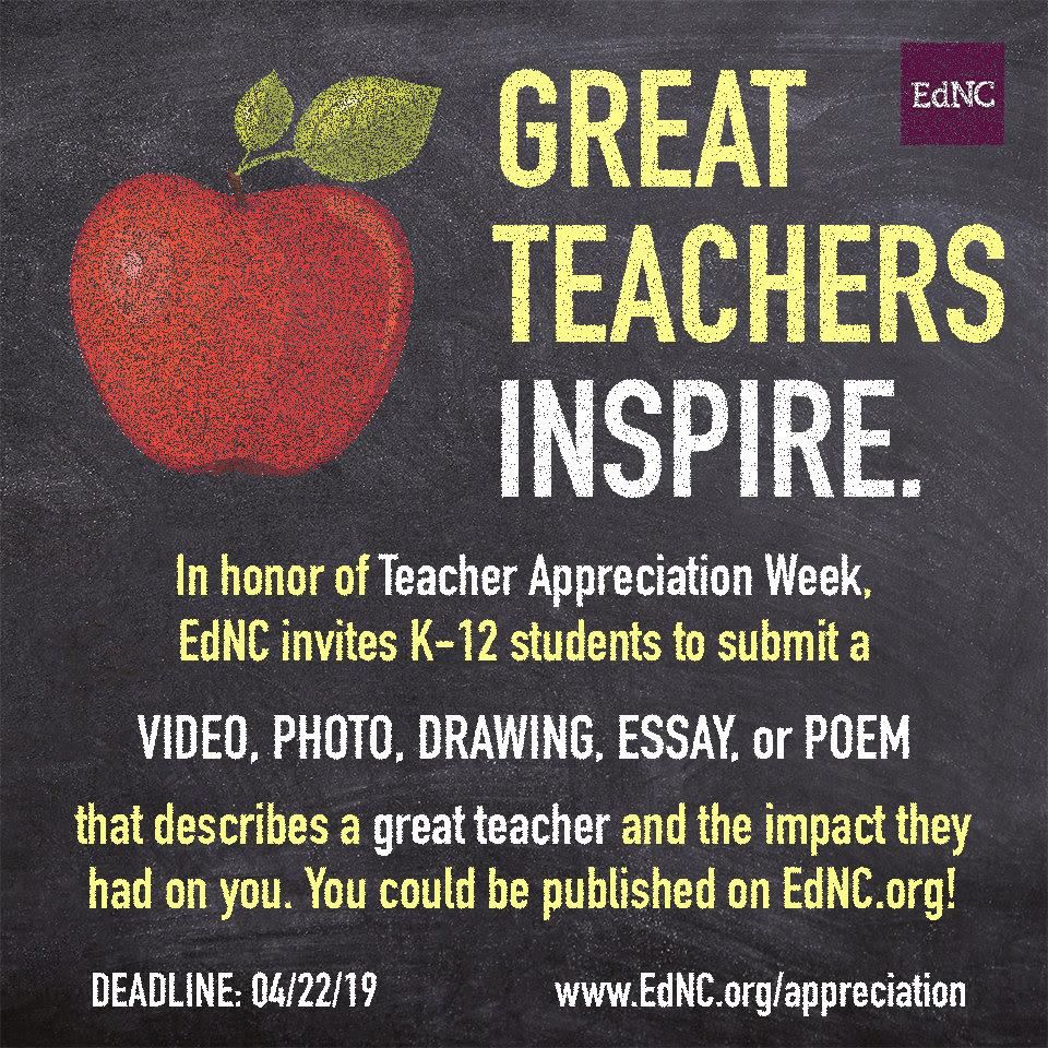 Tell EdNC about a great teacher and their impact on you at www.EdNC.org/appreciation by April 22nd.