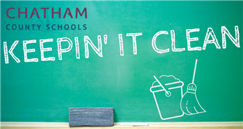 Chatham County Schools Cleaning & Disinfecting Plan enhances safe return
