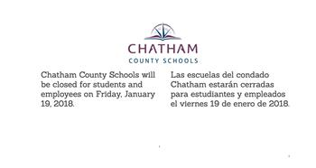 Chatham County Schools will be closed for students and employees on Friday, January 19, 2018.