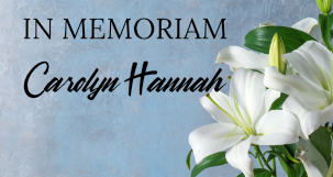 In Memoriam - Carolyn Hannah