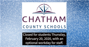 Chatham County Schools closed Feb. 20, forecast dicey