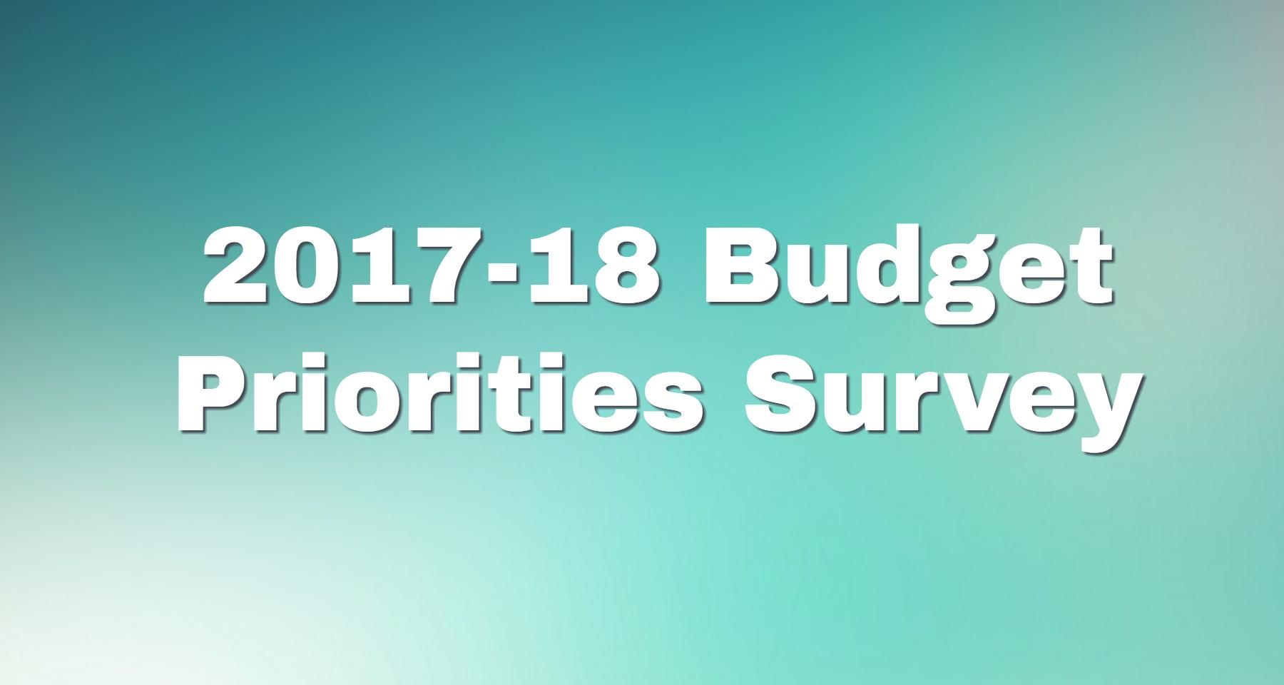 2017-18 Budget Priorities Survey Now Available