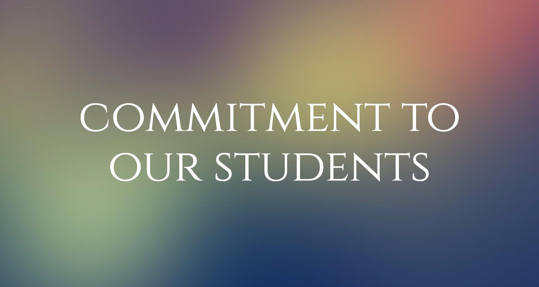 Commitment To Our Students