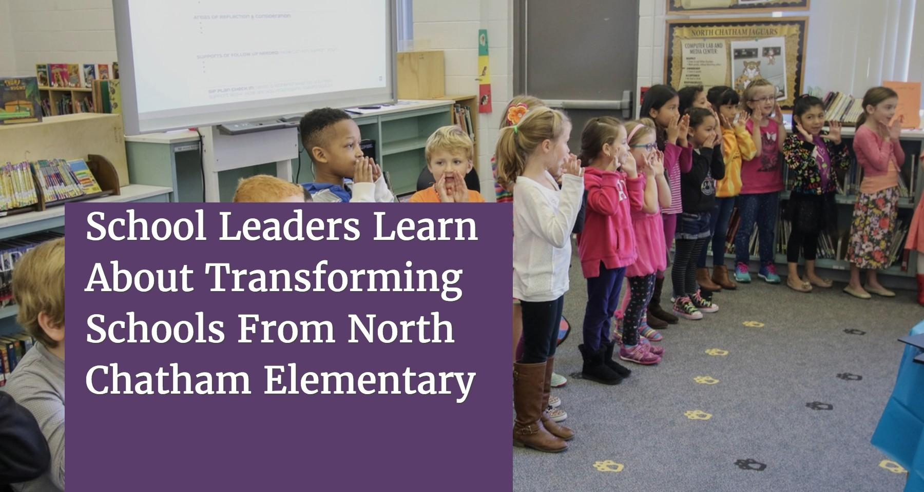 School Transformation Recognized at North Chatham Elementary