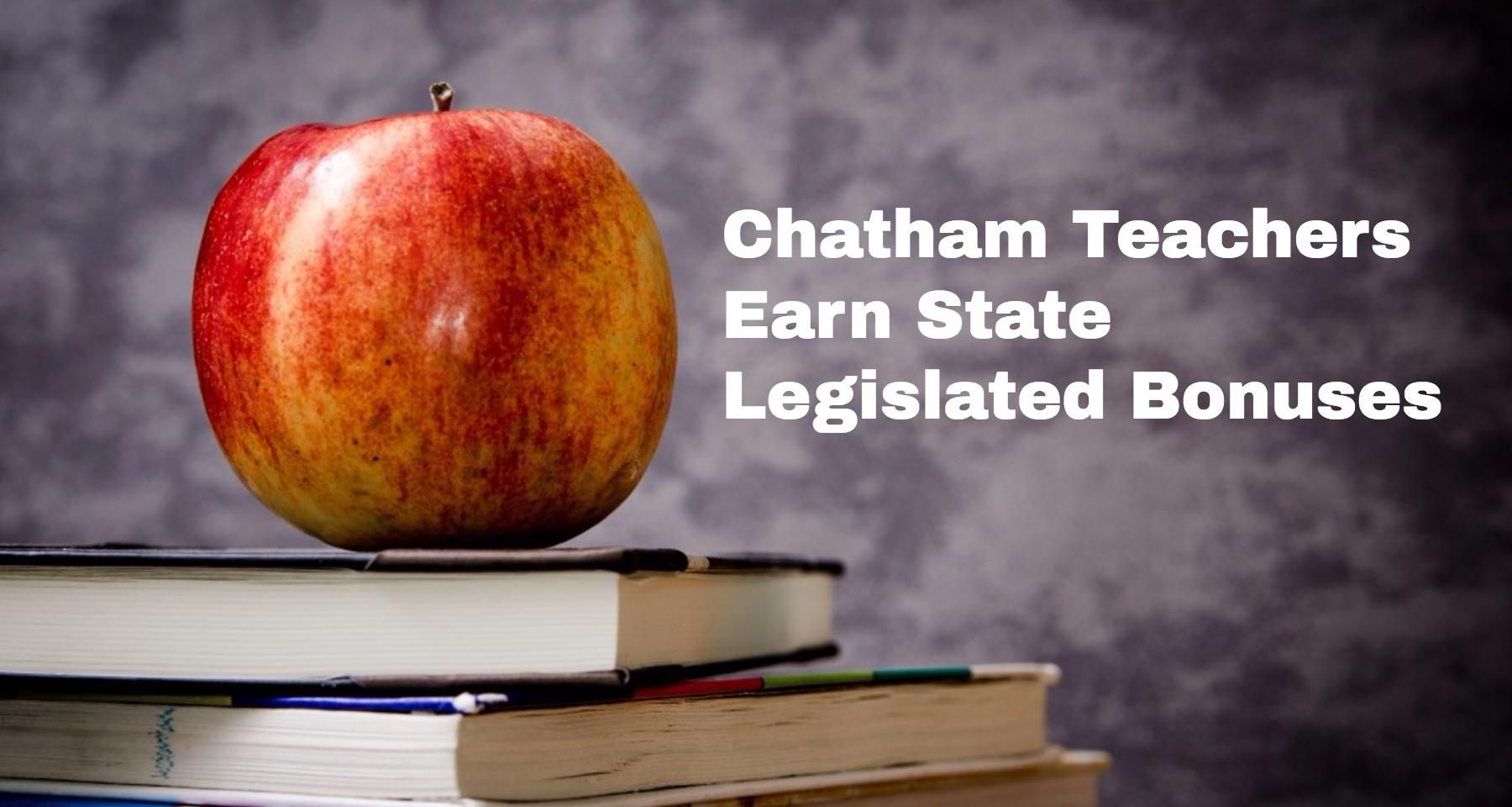 Chatham Teachers Earn State Legislated Bonuses